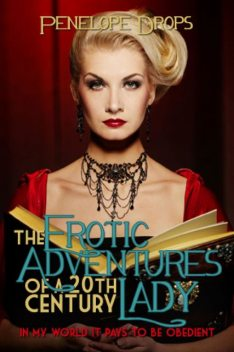 The Erotic Adventures of a 20th Century Lady, Penelope Drops