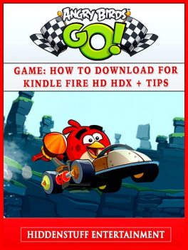 Angry Birds GO! Game: How to Download for Android PC, iOS, Kindle + Tips, HSE Games