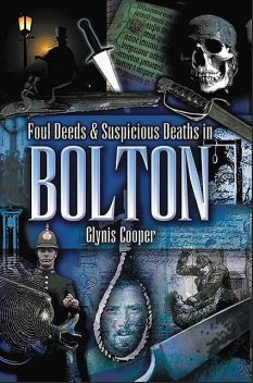 Foul Deeds and Suspicious Deaths in Bolton, Glynis Cooper