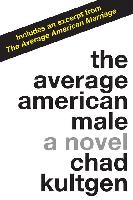 The Average American Male, Kultgen Chad