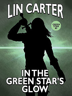 In the Green Star's Glow, Lin Carter