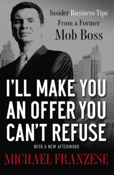 I'll Make You an Offer You Can't Refuse, Michael Franzese