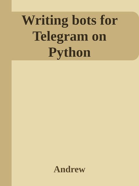 Writing bots for Telegram on Python, andrew