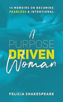 A Purpose Driven Woman, Felicia Shakespeare