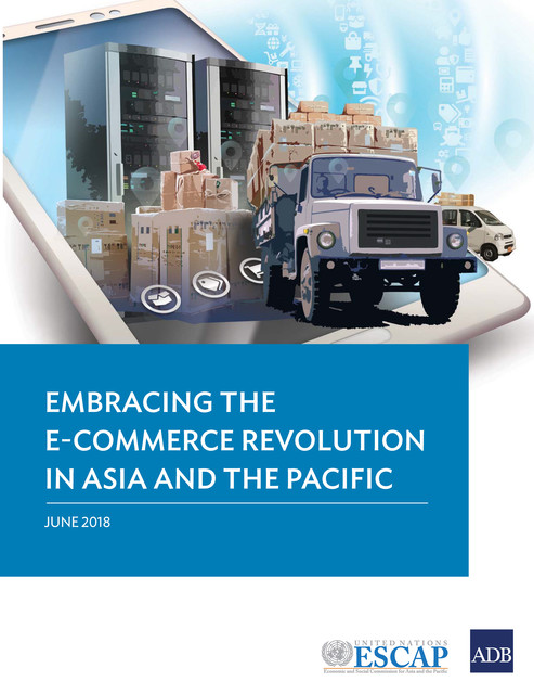Embracing the E-commerce Revolution in Asia and the Pacific, Asian Development Bank