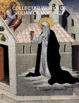 Collected Works, Julian of Norwich