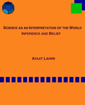 SCIENCE AS AN INTERPRETATION OF THE WORLD, Avijit Lahiri