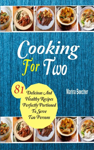 Cooking For Two, Marina Beecher