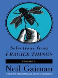 Selections from Fragile Things, Volume Three, Neil Gaiman