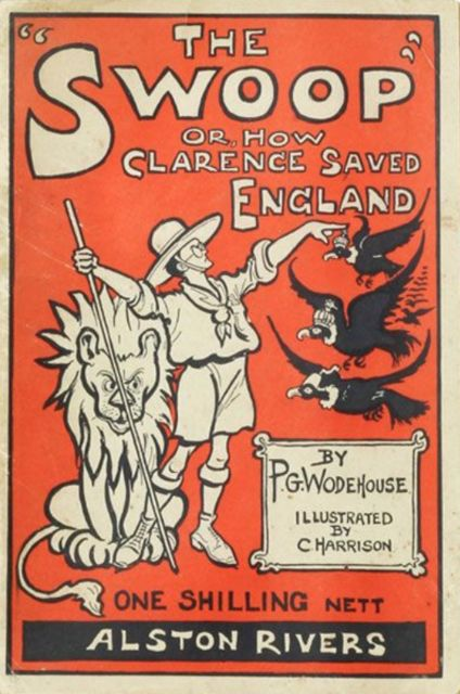 The Swoop! or How Clarence Saved England: A Tale of the Great Invasion, P. G. Wodehouse