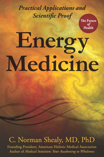 Energy Medicine, C.Norman Shealy