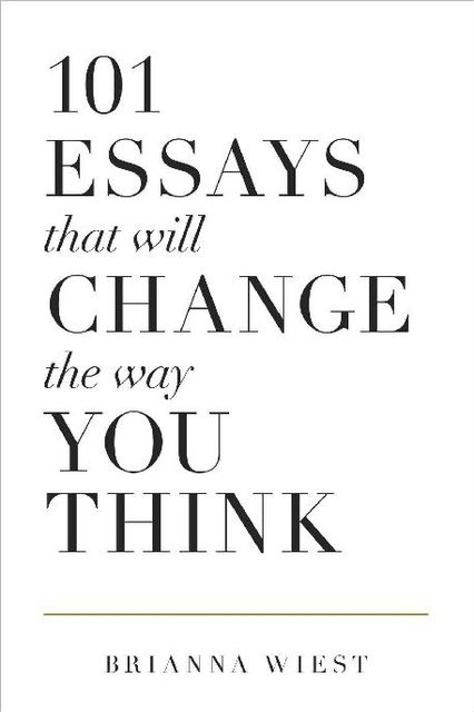 101 Essays That Will Change The Way You Think, Brianna Wiest