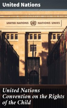 United Nations Convention on the Rights of the Child, United Nations