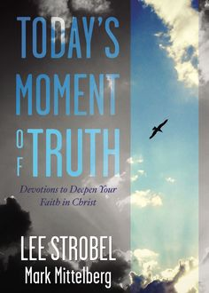 The Case for Christ Daily Moment of Truth, Lee Strobel, Mark Mittelberg