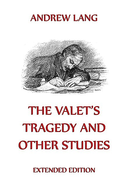 The Valet's Tragedy And Other Studies, Andrew Lang