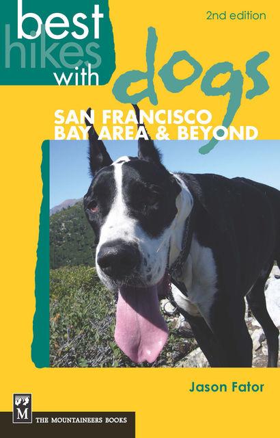 Best Hikes with Dogs San Francisco Bay Area and Beyond, 2nd Edition, Jason Fator
