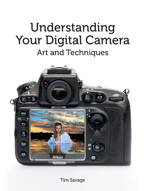 Understanding Your Digital Camera, Tim Savage