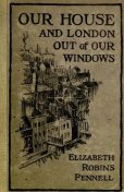 Our House and London out of Our Windows, Elizabeth Robins Pennell