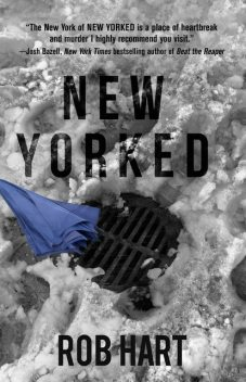 New Yorked, Rob Hart