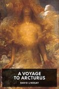 A Voyage to Arcturus, David Lindsay