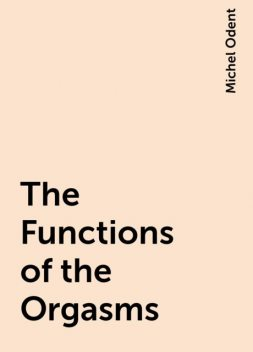 The Functions of the Orgasms, Michel Odent