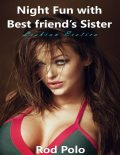 Night Fun With Best Friend's Sister (Lesbian Erotica), Rod Polo