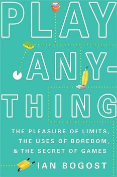 Play Anything, Ian Bogost