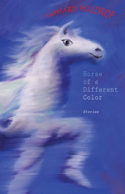 Horse of a Different Color, Howard Waldrop