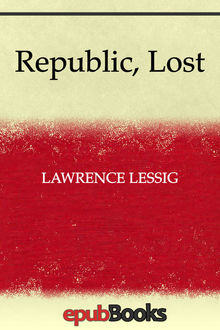 Republic, Lost, Lawrence Lessig