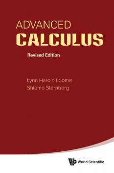 Advanced Calculus, Lynn Harold Loomis, Shlomo Sternberg