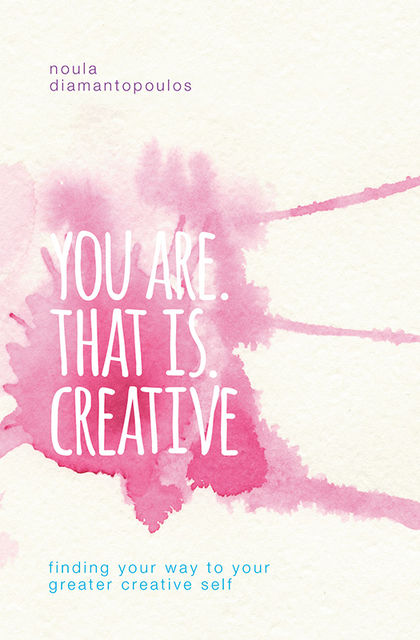 You are. That is. Creative, Noula Diamantopoulos