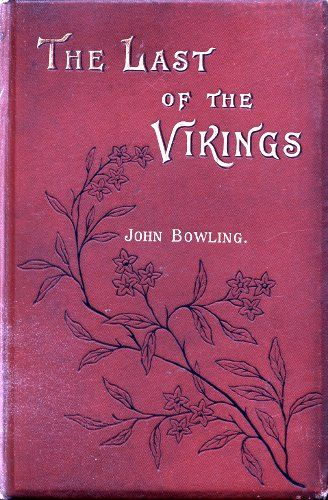 The Last of the Vikings, John Bowling