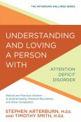 Understanding and Loving a Person with Attention Deficit Disorder, Smith Timothy, Stephen Arterburn