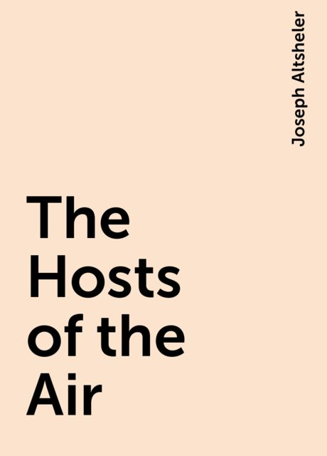 The Hosts of the Air, Joseph Altsheler