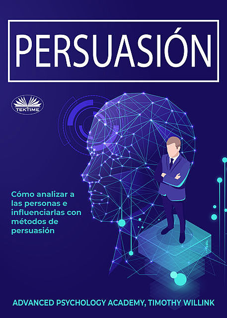 Persuasión, Timothy Willink, Advanced Psychology Academy