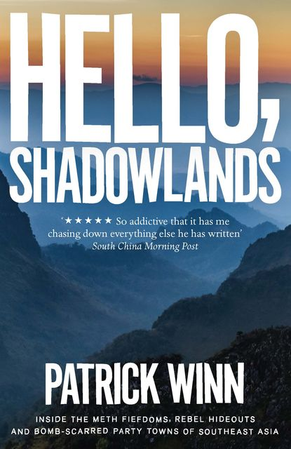 Hello, Shadowlands, Patrick Winn