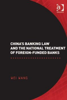 China's Banking Law and the National Treatment of Foreign-Funded Banks, Wang Wei
