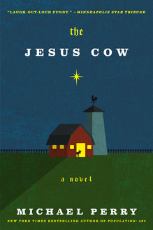 The Jesus Cow, Michael Perry