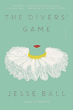 The Diver's Game, Jesse Ball
