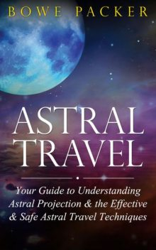 Astral Travel, Bowe Packer