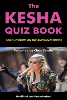Kesha Quiz Book, Chris Cowlin