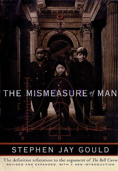 The Mismeasure of Man (Revised and Expanded), Stephen Jay Gould