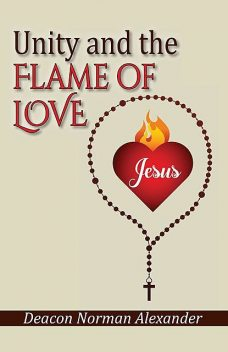 Unity and the Flame of Love, Deacon Norman Alexander