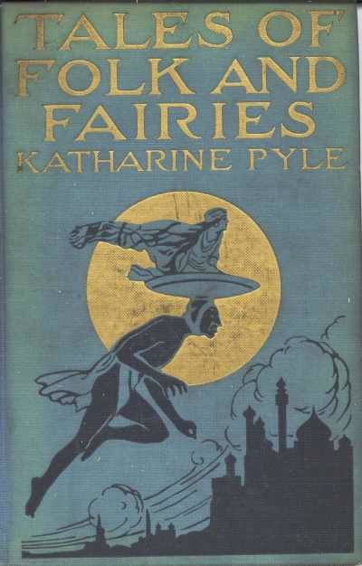 Tales of Folk and Fairies, Katharine Pyle