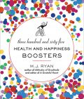 365 Health and Happiness Boosters, M.J. Ryan