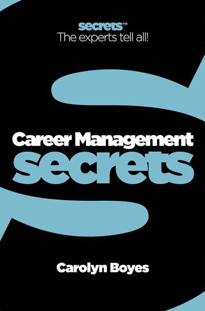 Career Management (Collins Business Secrets), Carolyn Boyes