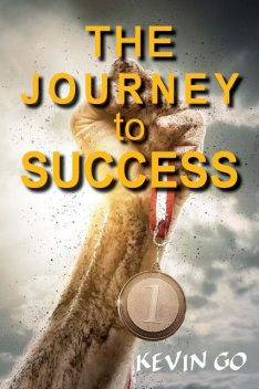 The JOURNEY TO SUCCESS, KEVIN GO