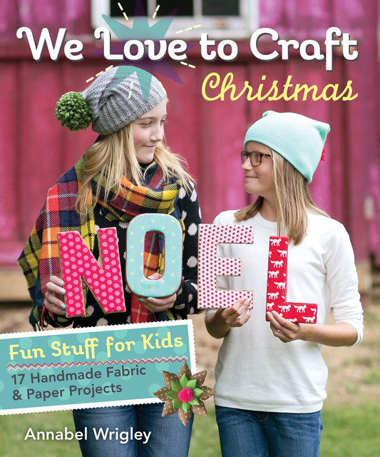 We Love to Craft-Christmas, Annabel Wrigley
