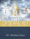 Mystery of the Godhead, Michael Jones
