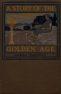 The Golden Age of Greek Heroes, James Baldwin